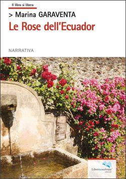 """""""LE ROSE DELL'ECUADOR"""" edizioni Liberodiscrivere"""